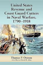 United States Revenue and Coast Guard Cutters in Naval Warfare, 1790-1918