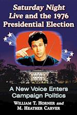Saturday Night Live and the 1976 Presidential Election