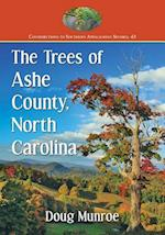 The Trees of Ashe County, North Carolina (Contributions to Southern Appalachian Studies)