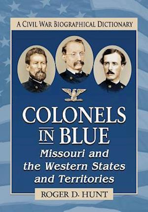 Colonels in Blue--Missouri and the Western States and Territories