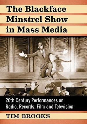 The Blackface Minstrel Show in Mass Media