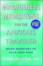 Mindfulness Meditations for the Anxious Traveler af Elisha Goldstein
