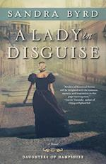 A Lady in Disguise (The Daughters of Hampshire)