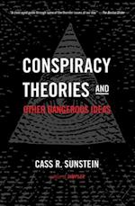 Conspiracy Theories and Other Dangerous Ideas af Cass R. Sunstein