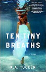 Ten Tiny Breaths (The Ten Tiny Breaths Series, nr. 1)