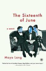 The Sixteenth of June af Maya Lang