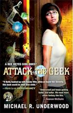 Attack the Geek af Michael R. Underwood