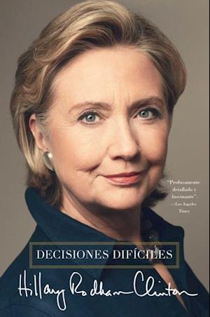 Decisiones dificiles af Hillary Rodham Clinton