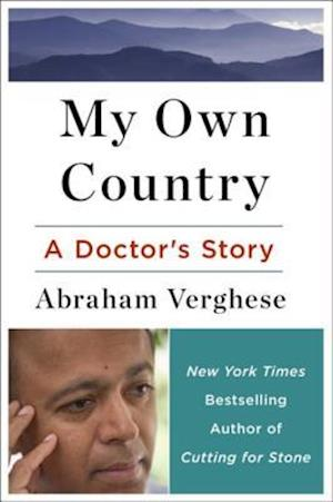 My Own Country af Abraham Verghese