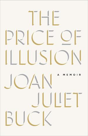 Bog, hardback The Price of Illusion af Joan Juliet Buck