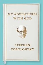 My Adventures with God af Stephen Tobolowsky