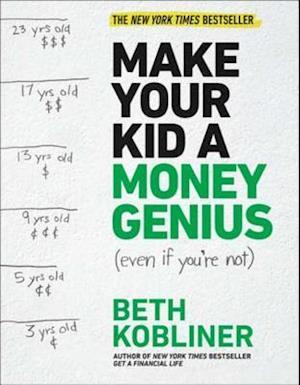 Make Your Kid A Money Genius (Even If You're Not) af Beth Kobliner