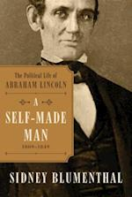 A Self-Made Man (The Political Life of Abraham Lincoln)