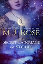 The Secret Language of Stones af M. J. Rose