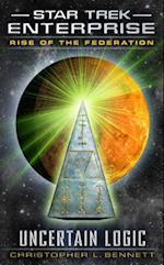 Rise of the Federation: Uncertain Logic af Christopher L. Bennett