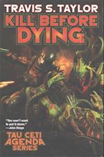 Kill Before Dying (Tau Ceti Agenda, nr. 5)