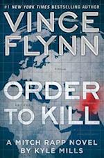 Order to Kill (A Mitch Rapp Novel)