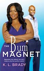 The Bum Magnet af K. L. Brady