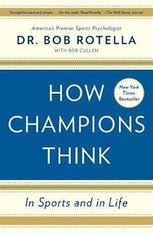 Bog paperback How Champions Think af Bob Rotella