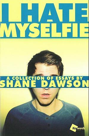Bog, paperback I Hate Myselfie af Shane Dawson