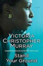 Stand Your Ground af Victoria Christopher Murray