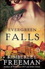 Evergreen Falls af Kimberley Freeman