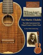 The Martin Ukulele af Thomas Walsh