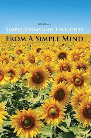 Simple Poems and Thoughts from a Simple Mind