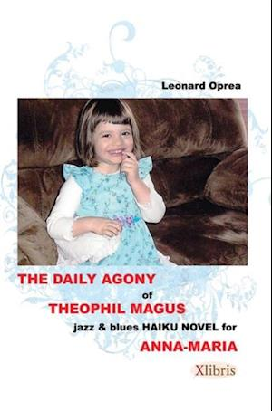 Daily Agony of Theophil Magus