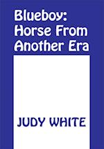 Blueboy: Horse from Another Era