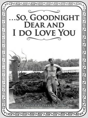 ...So, Goodnight Dear and I Do Love You