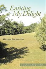 Enticing My Delight af William Flewelling