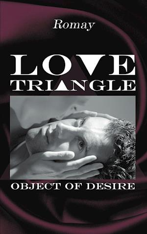 Love Triangle: Object of Desire