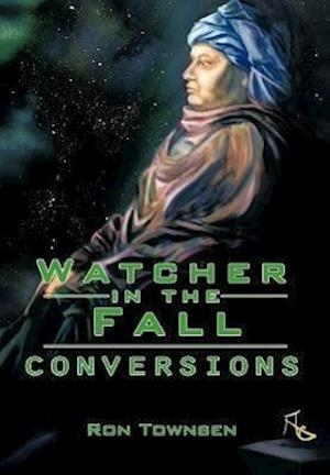 Watcher in the Fall: Conversions
