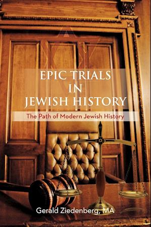 Epic Trials in Jewish History: The Evolution of Modern Jewish History
