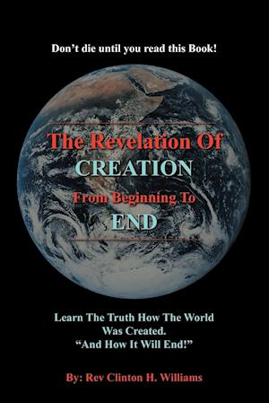 The Revelation Of CREATION From Beginning To END