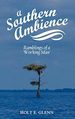 A Southern Ambience: Ramblings of a 'Working Man'