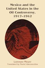 Mexico and the United States in the Oil Controversy, 1917-1942 af Lorenzo Meyer