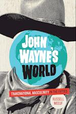 John Wayne's World af Russell Meeuf