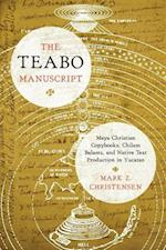 The Teabo Manuscript (The Linda Schele Series in Maya and Pre-Columbian Studies)