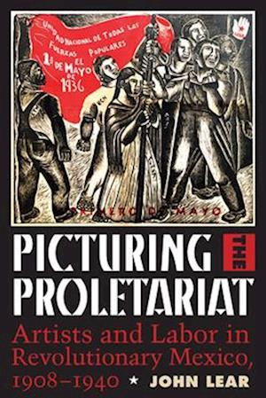 Bog, hardback Picturing the Proletariat af John Lear
