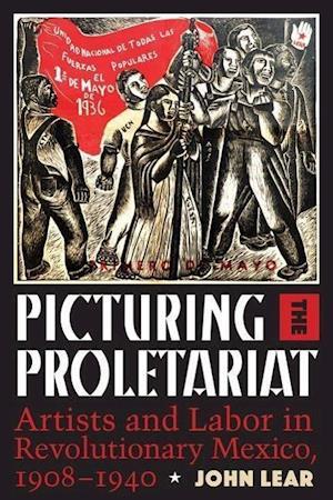 Bog, paperback Picturing the Proletariat af John Lear