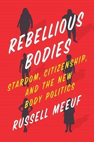 Bog, hardback Rebellious Bodies af Russell Meeuf