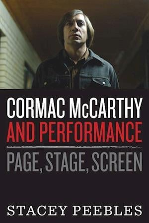Bog, hardback Cormac McCarthy and Performance af Satcey Peebles