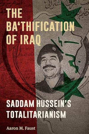 Bog, paperback The Ba'thification of Iraq af Aaron M. Faust