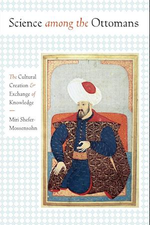 Bog, paperback Science Among the Ottomans af Miri Shefer-Mossensohn