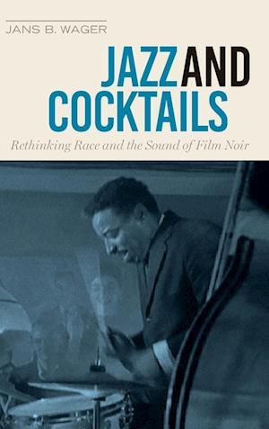 Bog, hardback Jazz and Cocktails af Jans B. Wager