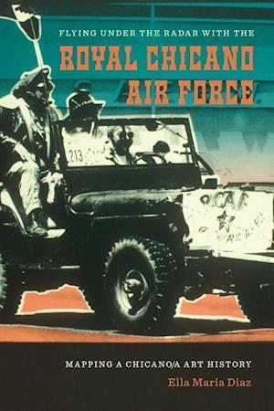 Bog, paperback Flying Under the Radar with the Royal Chicano Air Force af Ella Maria Diaz