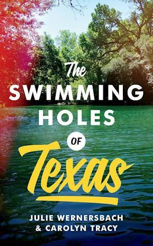 Bog, paperback The Swimming Holes of Texas af Julie Wernersbach