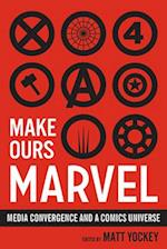 Make Ours Marvel (World Comics and Graphic Nonfiction Series)